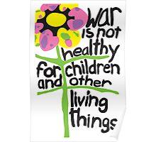 War is Not Helathy for Children Poster