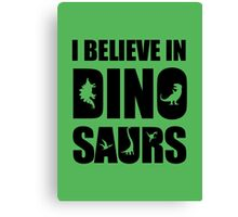 I Believe In Dinosaurs (little dinosaurs) Canvas Print
