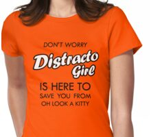 Distracto Girl Is Here! Oh Look A Kitty Womens Fitted T-Shirt