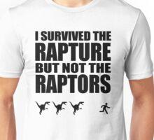 I Survived The Rapture But Not The Raptors Unisex T-Shirt