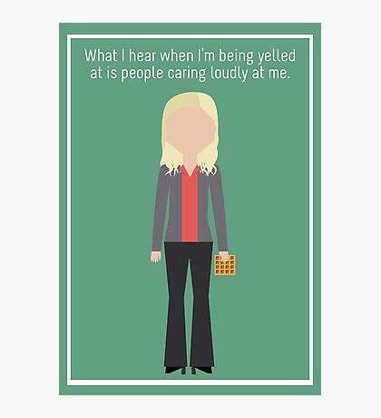 """Leslie Knope: """"Caring Loudly"""" Photographic Print"""