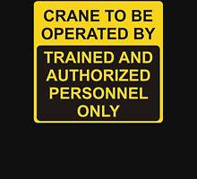 Operate My Crane Unisex T-Shirt