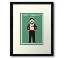 """Ron Swanson: """"When I Eat"""" Framed Print"""