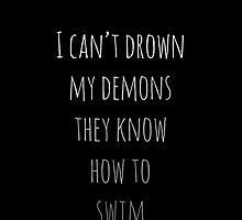 I cant drown my demons by musicalphan