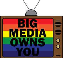 Big Media Owns You by TheArtistGrimm