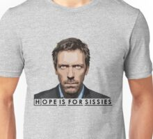 Hope is for sissies Unisex T-Shirt