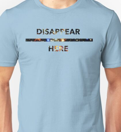 Disappear Here (IV) Unisex T-Shirt