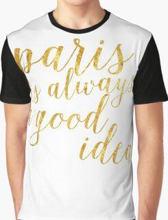 Gold Foil Paris Is Always A Good Idea Graphic T-Shirt