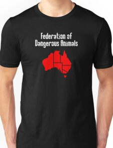 Australia: Federation of Dangerous Animals Unisex T-Shirt