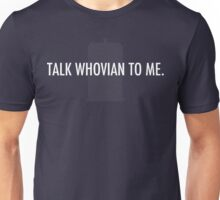 Talk Whovian To Me (simple version) Unisex T-Shirt