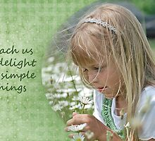Delight In Simple Things by Maria Dryfhout