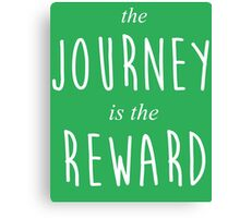 The Journey is the Reward Canvas Print