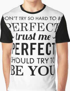 Perfect Quote Graphic T-Shirt