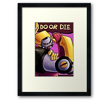 Do Or Die Framed Print