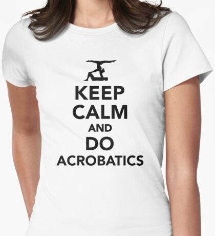 Keep calm and do Acrobatics Womens Fitted T-Shirt