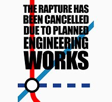 The Rapture Has Been Cancelled Due To Planned Engineering Works Unisex T-Shirt