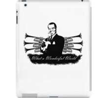 Louis Armstrong - What a Wonderful World iPad Case/Skin