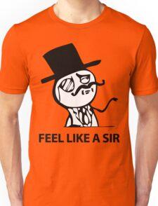 Feel Like A Sir (HD) Unisex T-Shirt