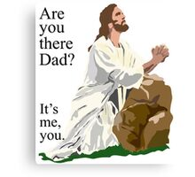 Are you there Dad? It's me, you. Canvas Print