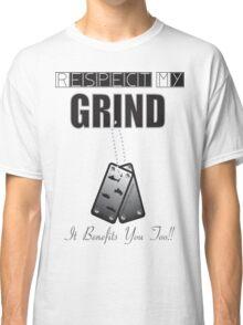 """respect my grind"" GRINDN2GETIT TM Classic T-Shirt"