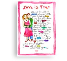 Love Is True Canvas Print