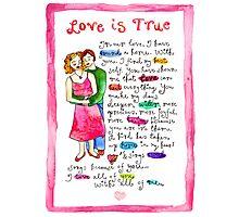 Love Is True Photographic Print