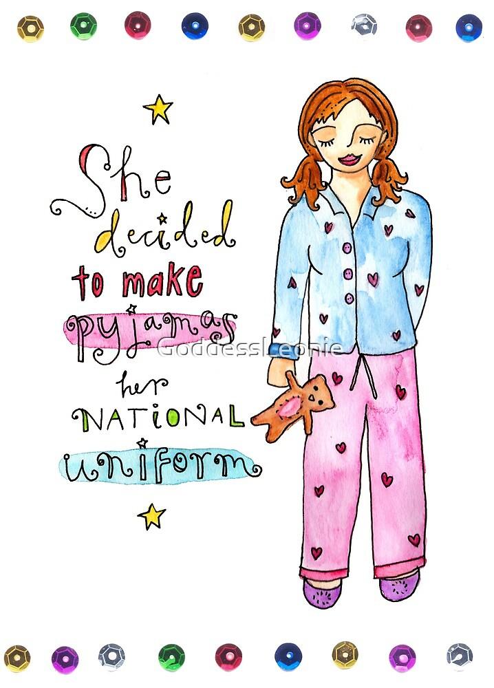 Pyjamas Are A National Uniform by GoddessLeonie