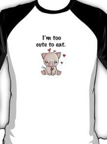I'm too cute to eat T-Shirt