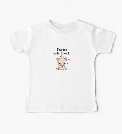 I'm too cute to eat Baby Tee