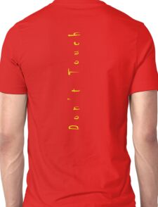 dont, touch  Unisex T-Shirt