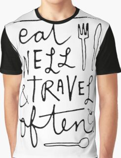 Eat Well & Travel Often Graphic T-Shirt