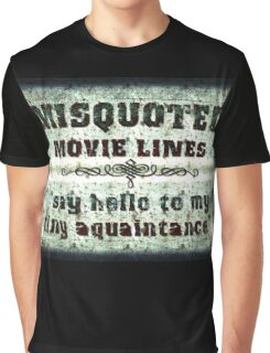 FUNNY MISQUOTED FAMOUS MOVIE LINES - Scar Face Graphic T-Shirt