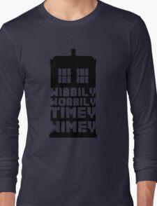Wibbily Wobbily Timey Wimey Long Sleeve T-Shirt