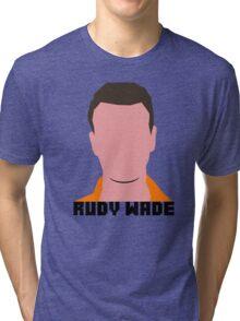 Rudy Wade Tri-blend T-Shirt