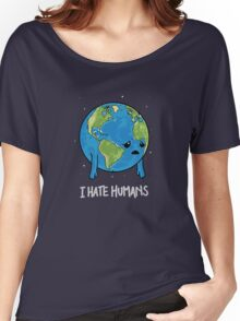 I Hate Humans Women's Relaxed Fit T-Shirt