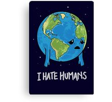 I Hate Humans Canvas Print