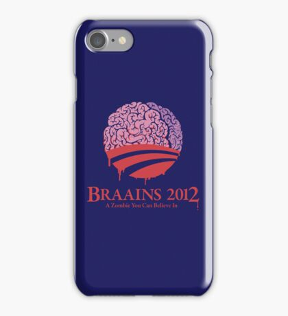 Vote Braains 2012 - A Zombie You Can Believe In! iPhone Case/Skin