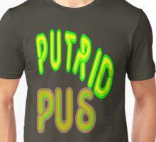 putrid pus Unisex T-Shirt