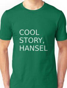 Cool Story, Hansel Unisex T-Shirt