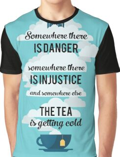 Doctor Who Somewhere tea is getting cold Graphic T-Shirt