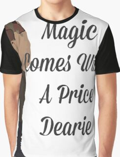 Rumplestiltskin - Magic Comes With a Price Dearie Graphic T-Shirt