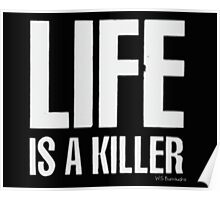 Life is a killer Poster