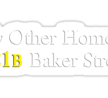My Other Home is 221B Baker Street (White) Sticker