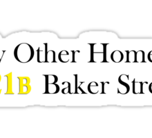 My Other Home is 221B Baker Street (Black) Sticker