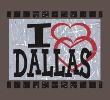 I love Dallas by Nhan Ngo