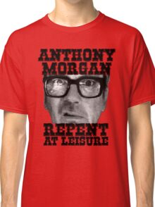 Anthony Morgan - Repent At Leisure (Black) Classic T-Shirt