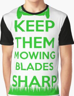 Keep Them Mowing Blades Graphic T-Shirt