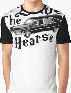 I Drive the Hearse Graphic T-Shirt