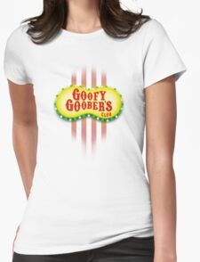 Goofy Goober's Club! Womens Fitted T-Shirt
