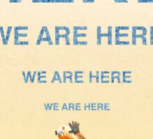 We Are Here-The Martian Sticker